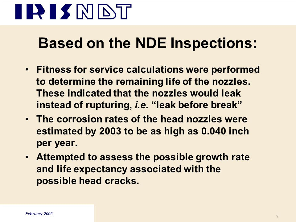 Based on the NDE Inspections: