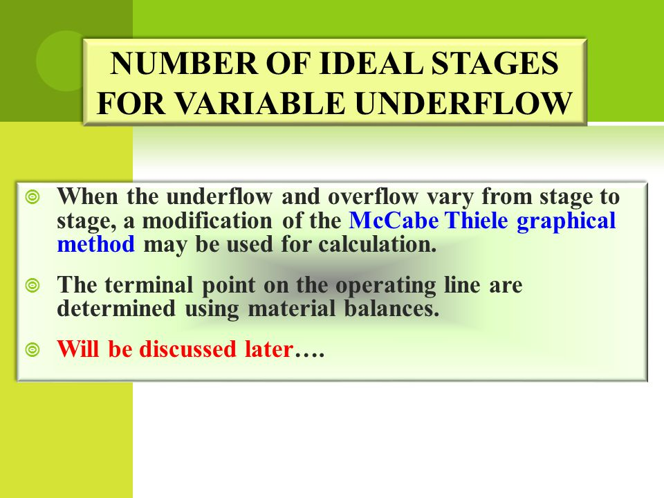 NUMBER OF IDEAL STAGES FOR VARIABLE UNDERFLOW