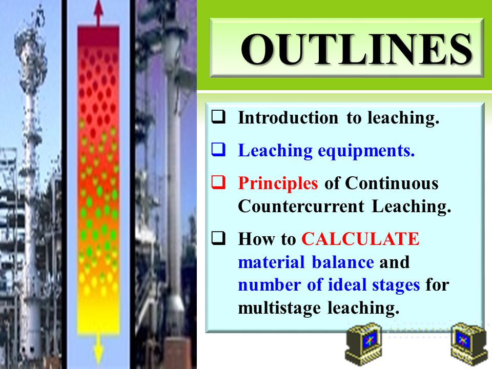 OUTLINES Introduction to leaching. Leaching equipments.