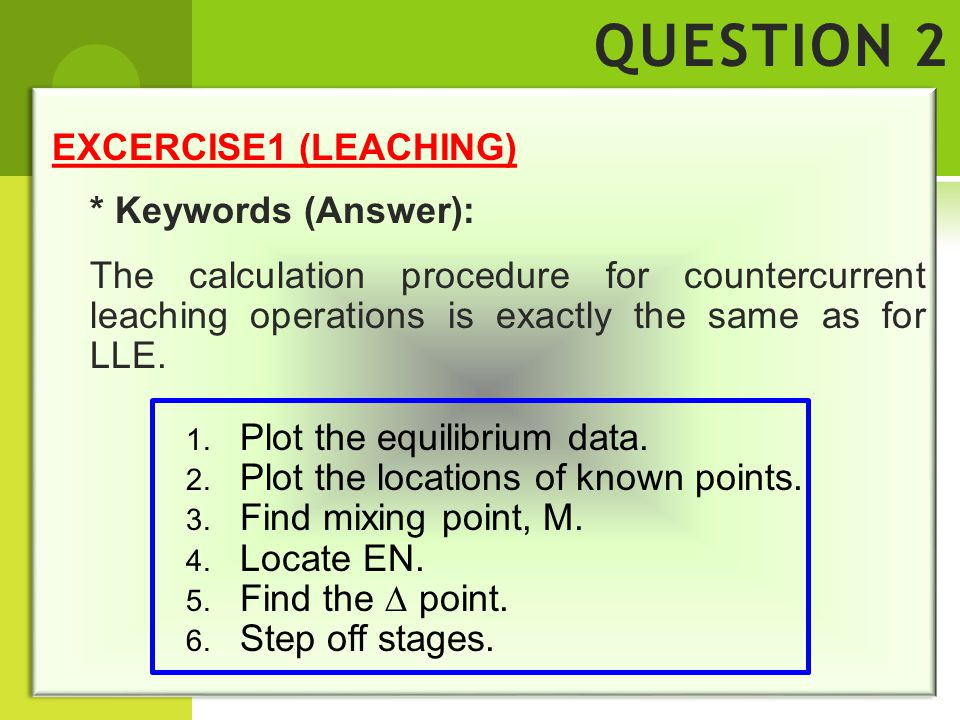 QUESTION 2 EXCERCISE1 (LEACHING) * Keywords (Answer):