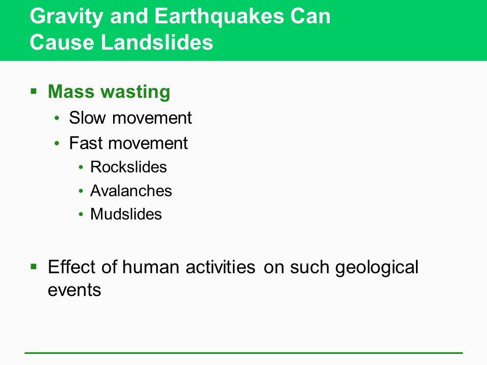 Gravity and Earthquakes Can Cause Landslides