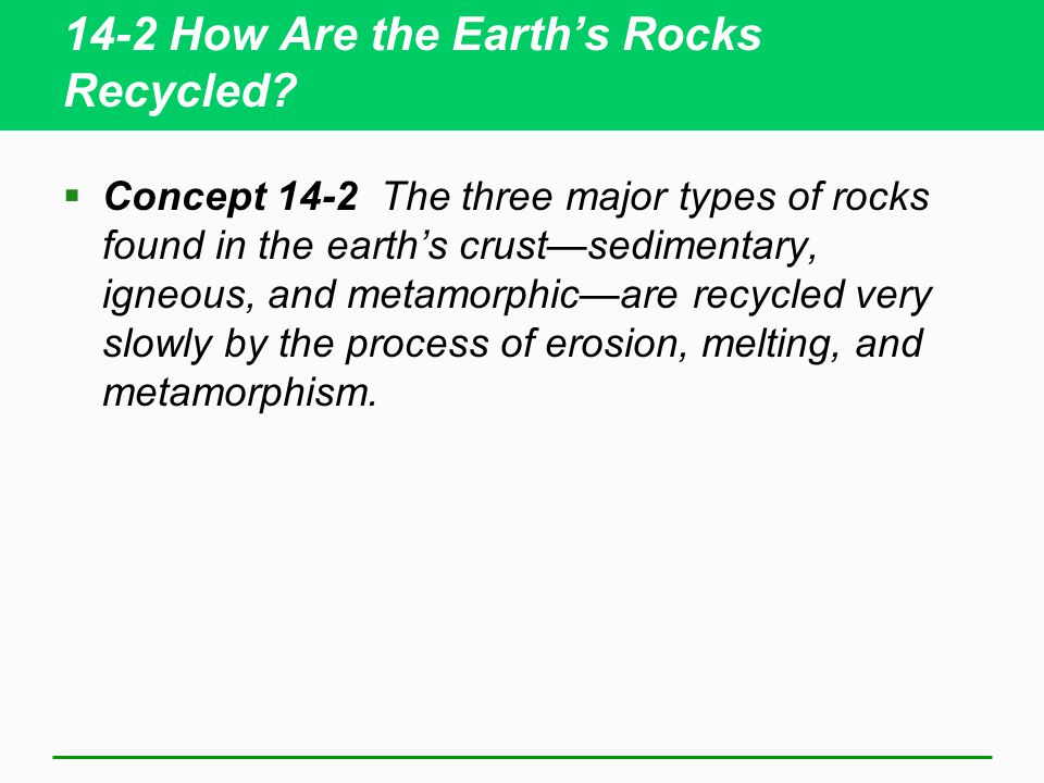 14-2 How Are the Earth's Rocks Recycled