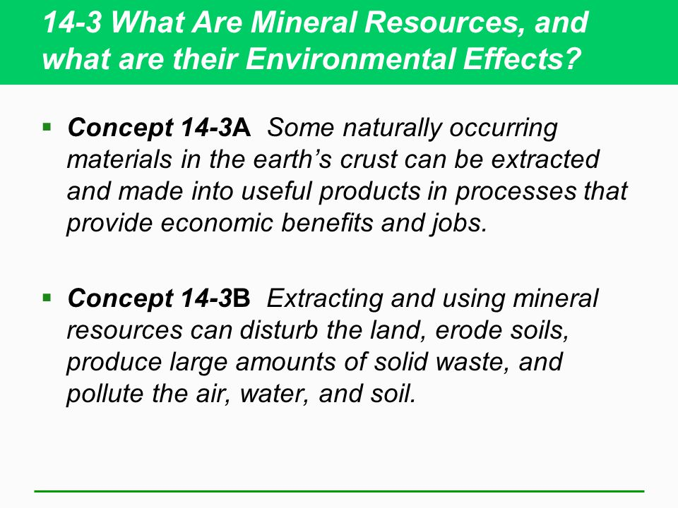 14-3 What Are Mineral Resources, and what are their Environmental Effects