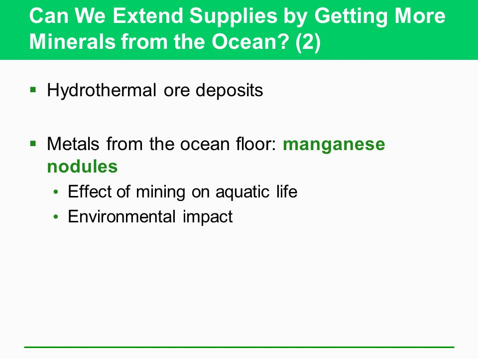 Can We Extend Supplies by Getting More Minerals from the Ocean (2)