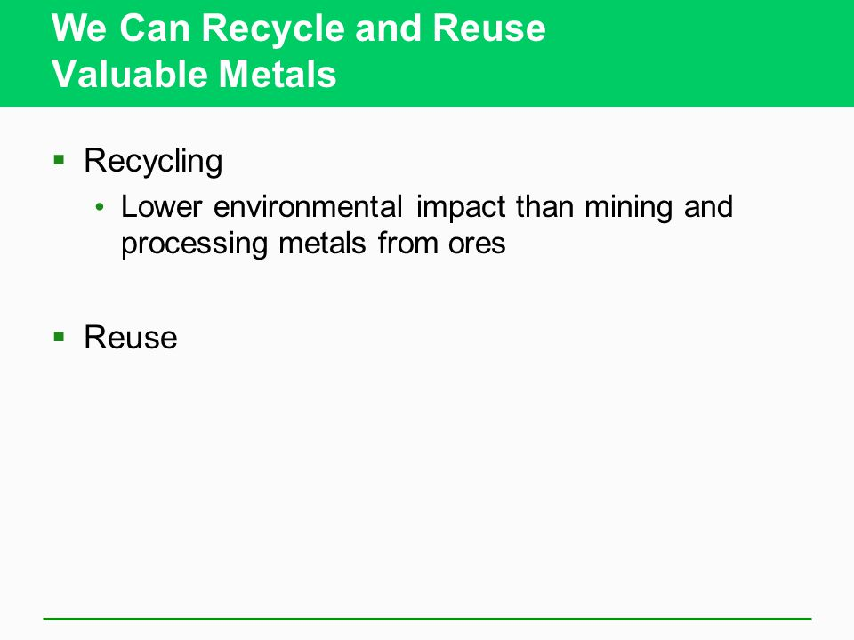 We Can Recycle and Reuse Valuable Metals