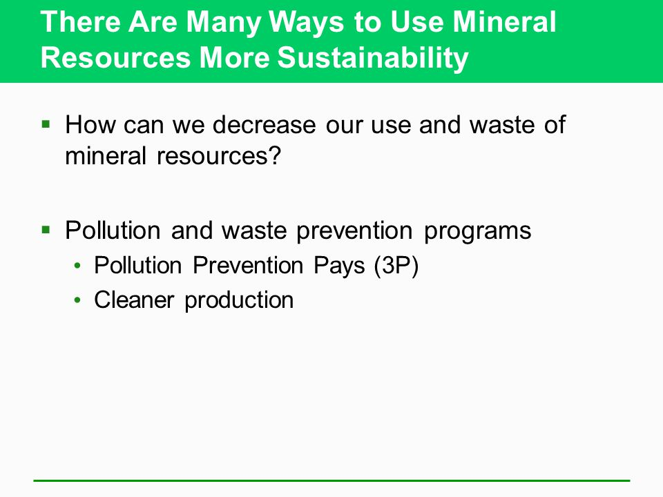 There Are Many Ways to Use Mineral Resources More Sustainability