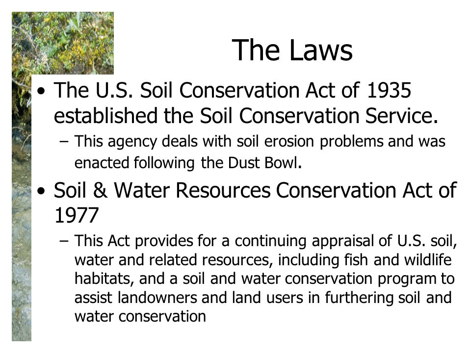 The Laws The U.S. Soil Conservation Act of 1935 established the Soil Conservation Service.