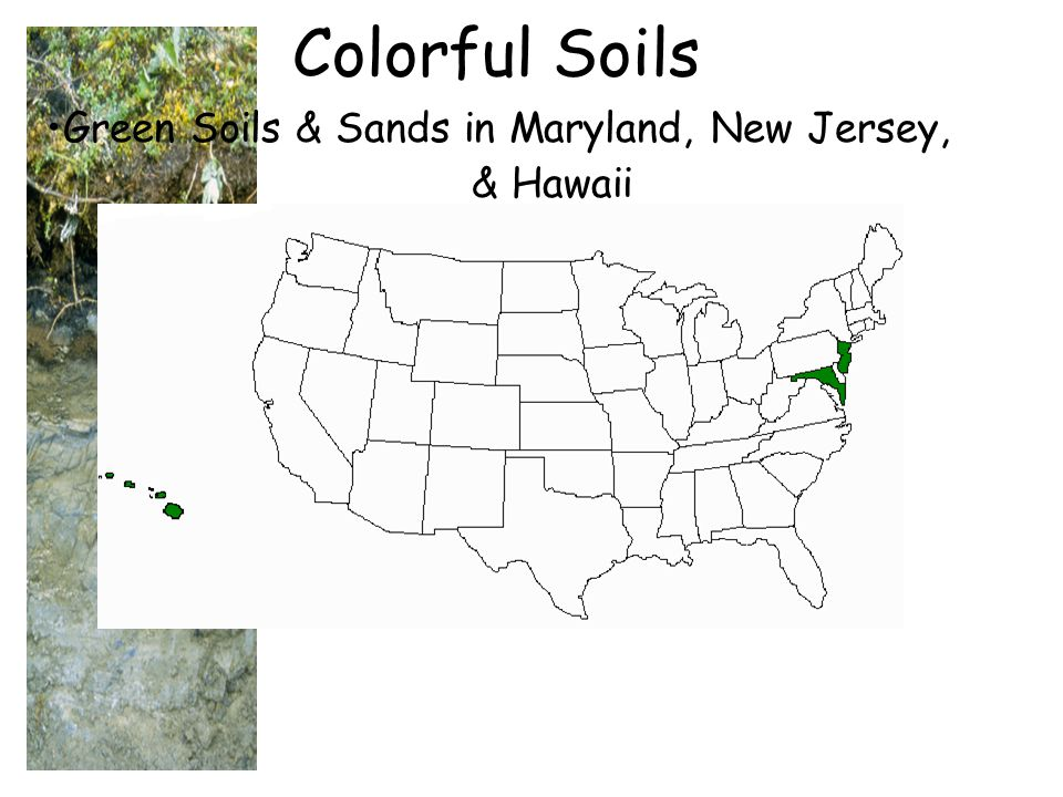 Colorful Soils Green Soils & Sands in Maryland, New Jersey, & Hawaii
