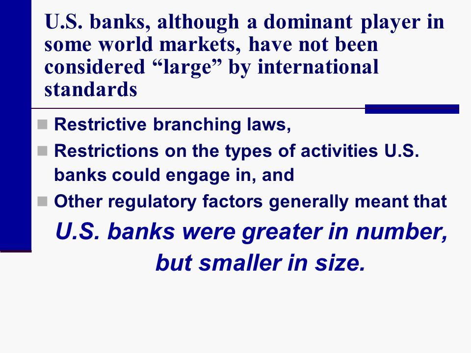 U.S. banks were greater in number, but smaller in size.