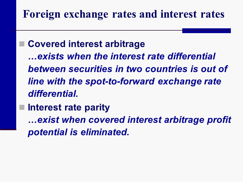 Foreign exchange rates and interest rates