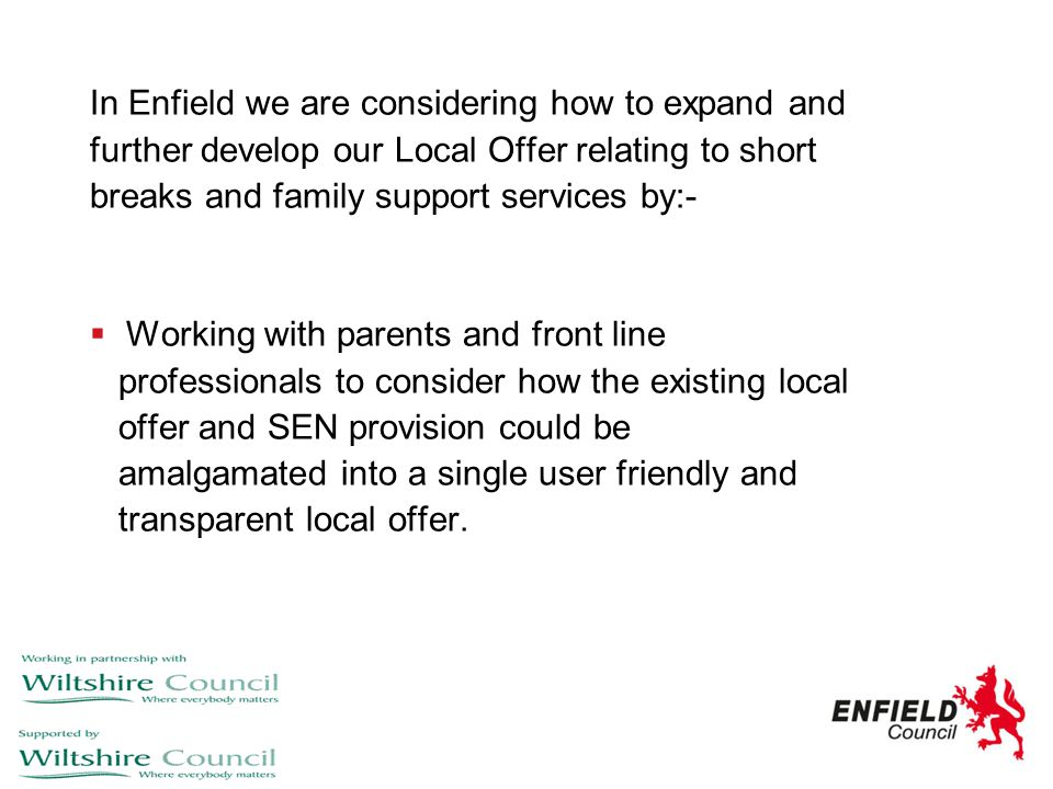 In Enfield we are considering how to expand and