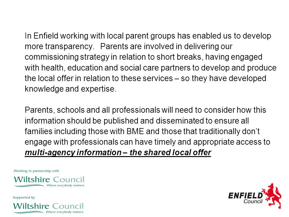 In Enfield working with local parent groups has enabled us to develop