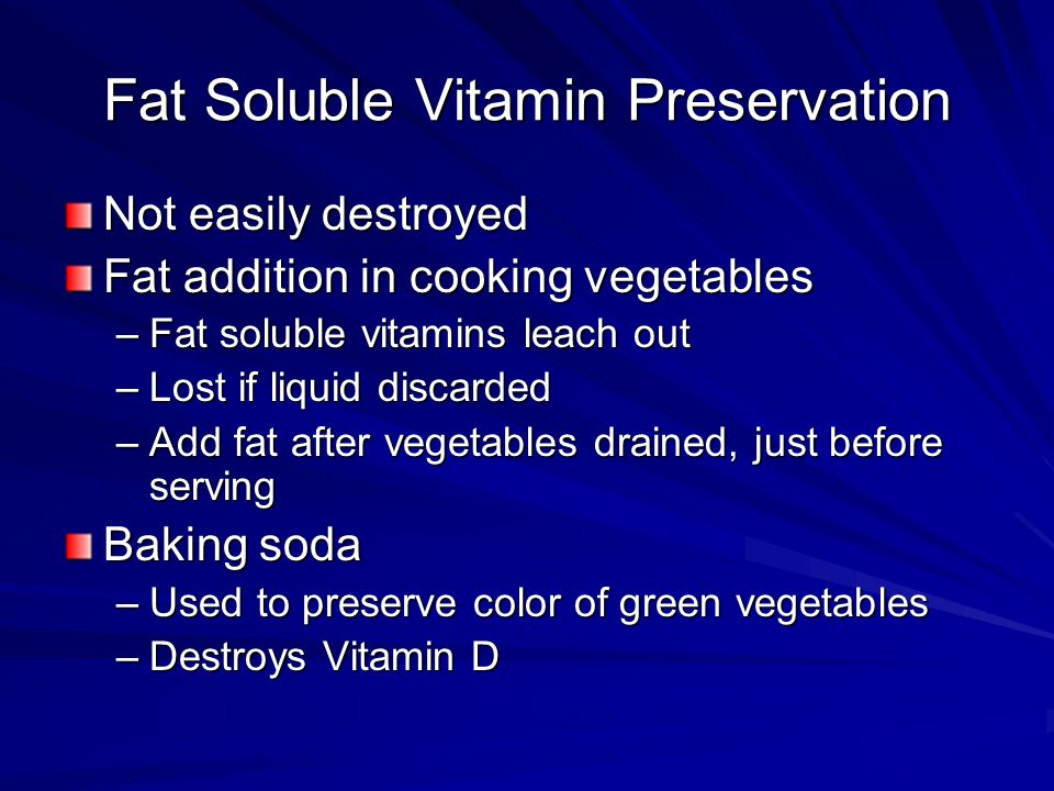 Fat Soluble Vitamin Preservation