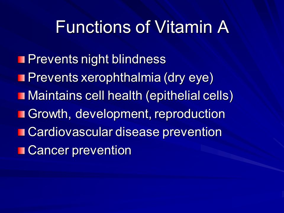 Functions of Vitamin A Prevents night blindness