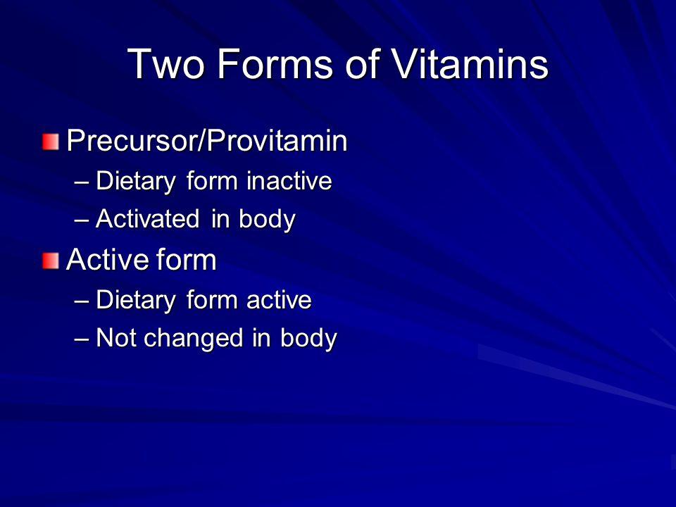 Two Forms of Vitamins Precursor/Provitamin Active form