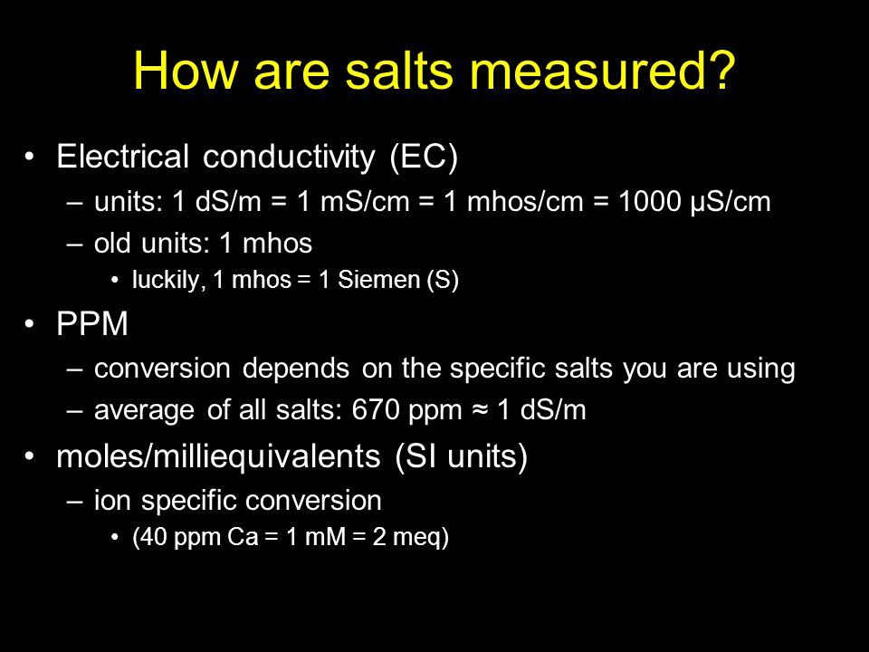 How are salts measured Electrical conductivity (EC) PPM