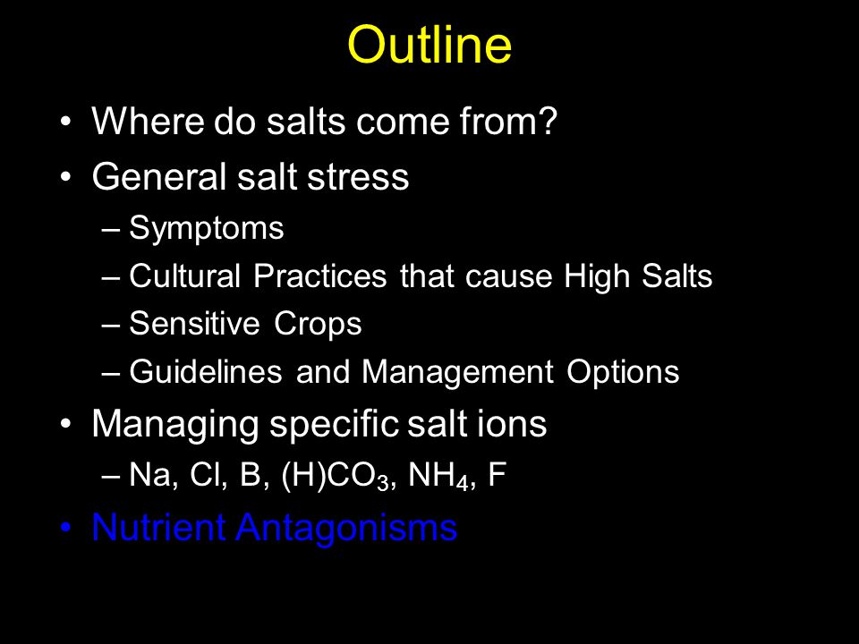 Outline Where do salts come from General salt stress