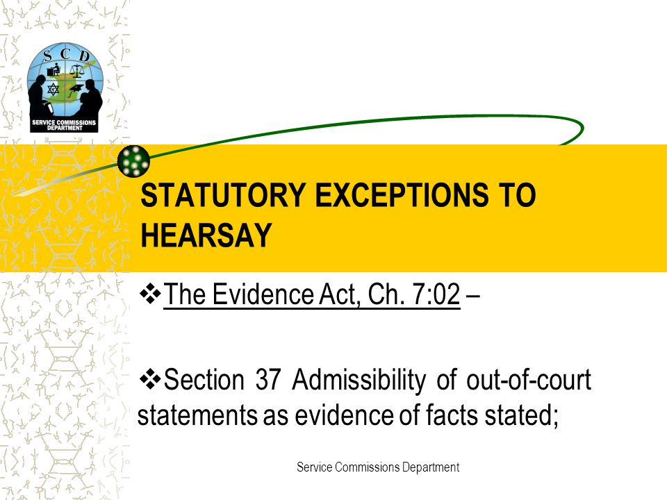 STATUTORY EXCEPTIONS TO HEARSAY
