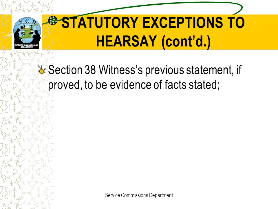 STATUTORY EXCEPTIONS TO HEARSAY (cont'd.)