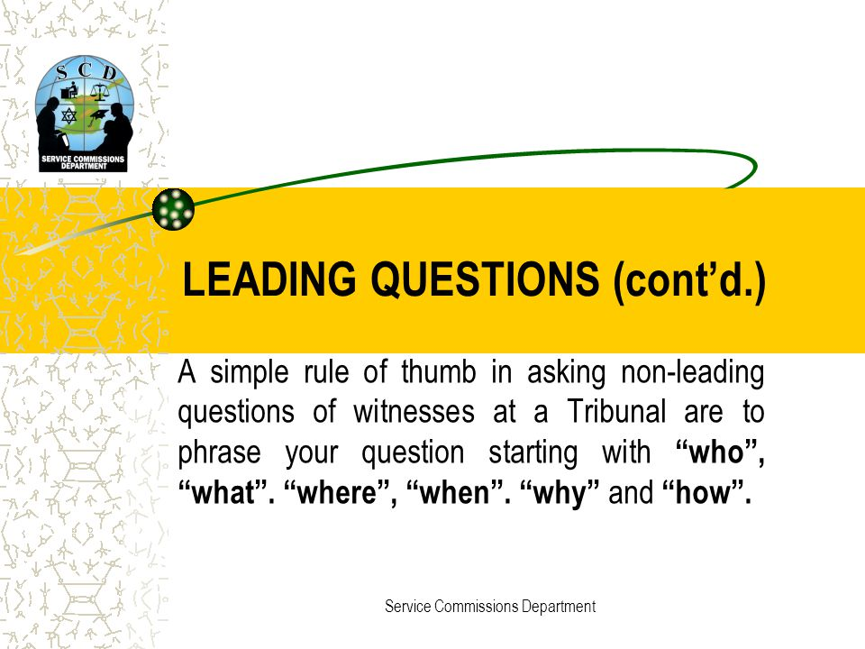 LEADING QUESTIONS (cont'd.)