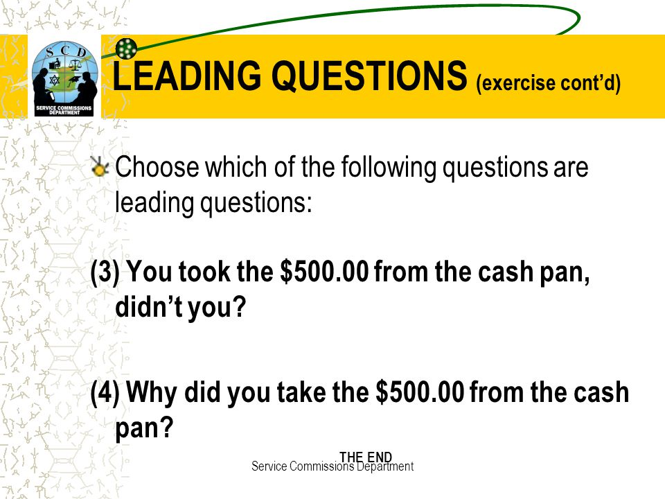 LEADING QUESTIONS (exercise cont'd)
