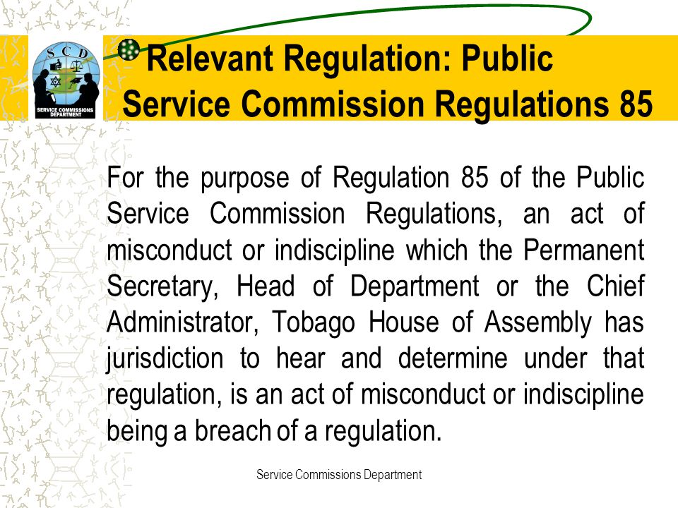 Relevant Regulation: Public Service Commission Regulations 85