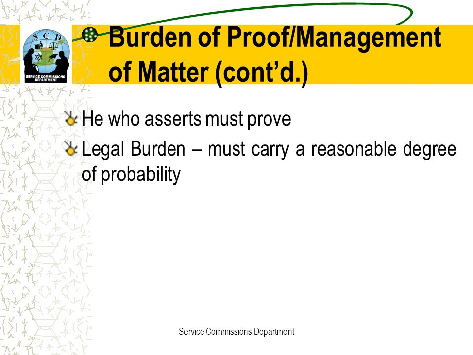 Burden of Proof/Management of Matter (cont'd.)