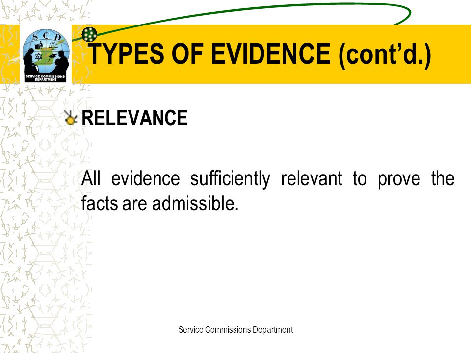 TYPES OF EVIDENCE (cont'd.)