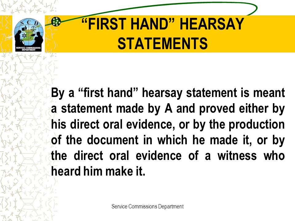 FIRST HAND HEARSAY STATEMENTS