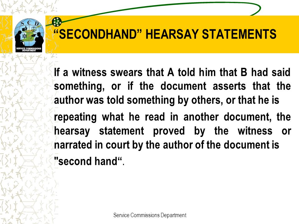 SECONDHAND HEARSAY STATEMENTS