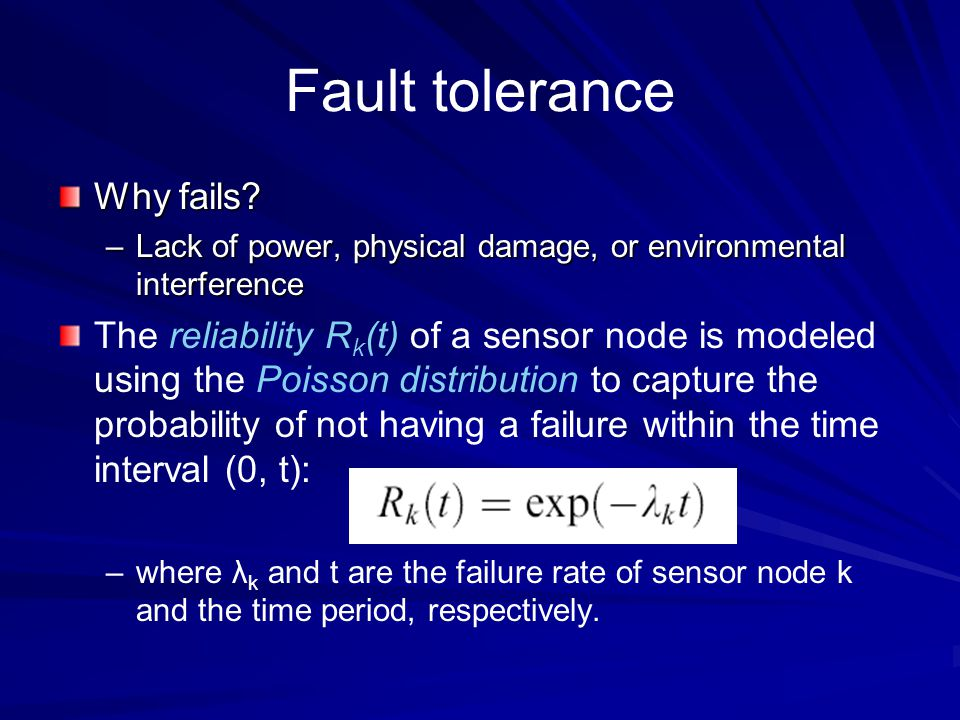 Fault tolerance Why fails