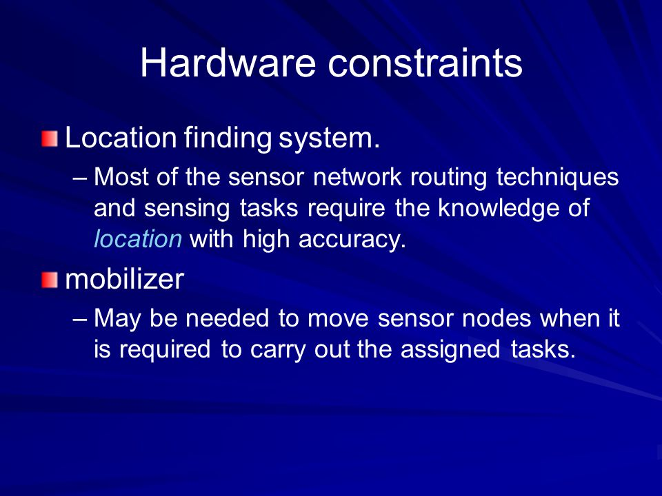 Hardware constraints Location finding system. mobilizer