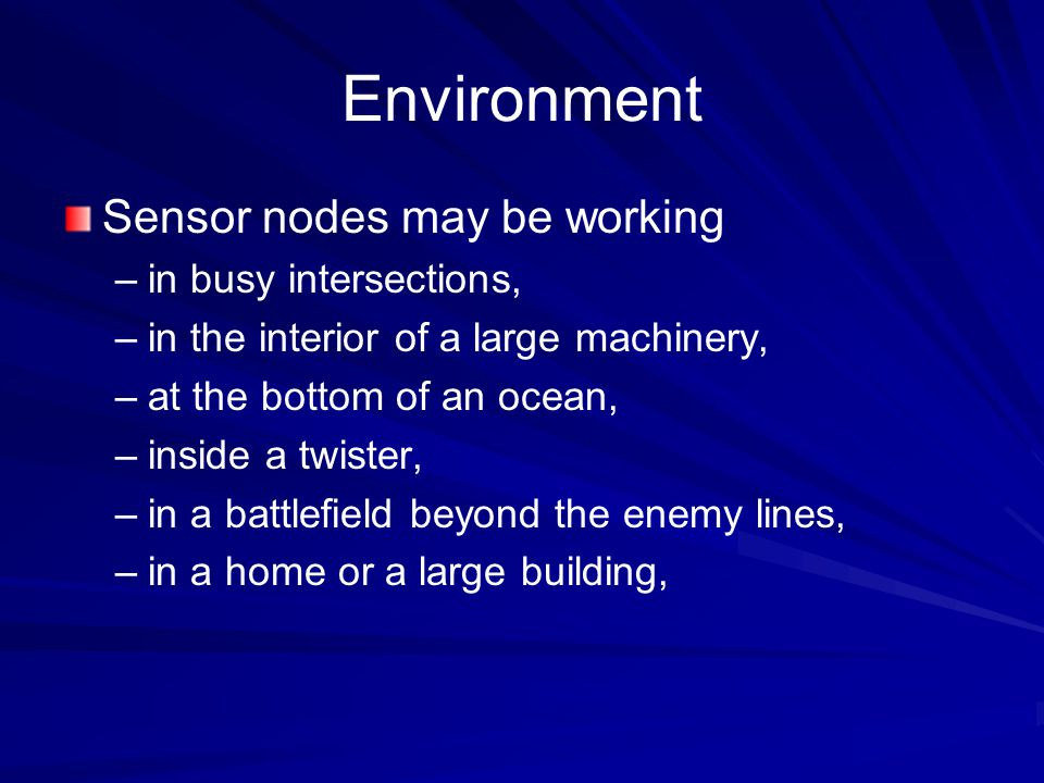 Environment Sensor nodes may be working in busy intersections,
