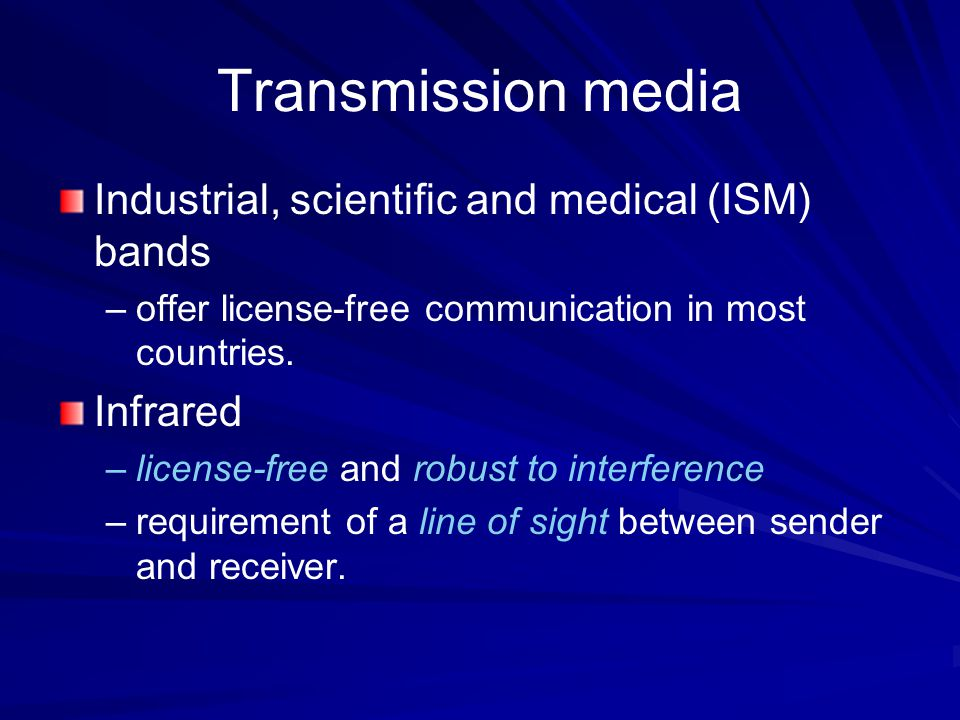 Transmission media Industrial, scientific and medical (ISM) bands