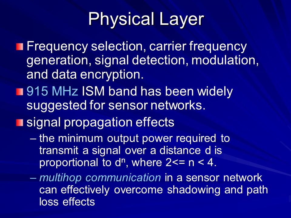 Physical Layer Frequency selection, carrier frequency generation, signal detection, modulation, and data encryption.