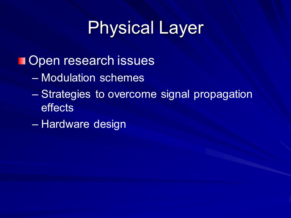 Physical Layer Open research issues Modulation schemes