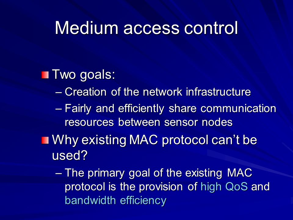 Medium access control Two goals: