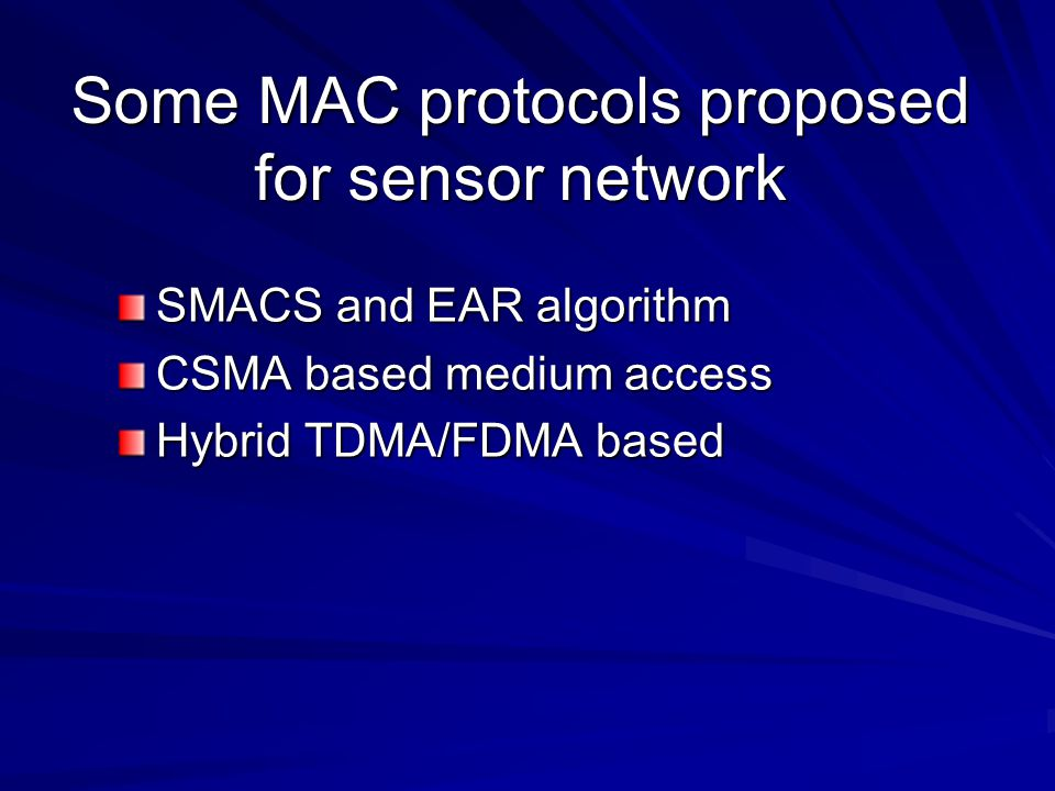 Some MAC protocols proposed for sensor network