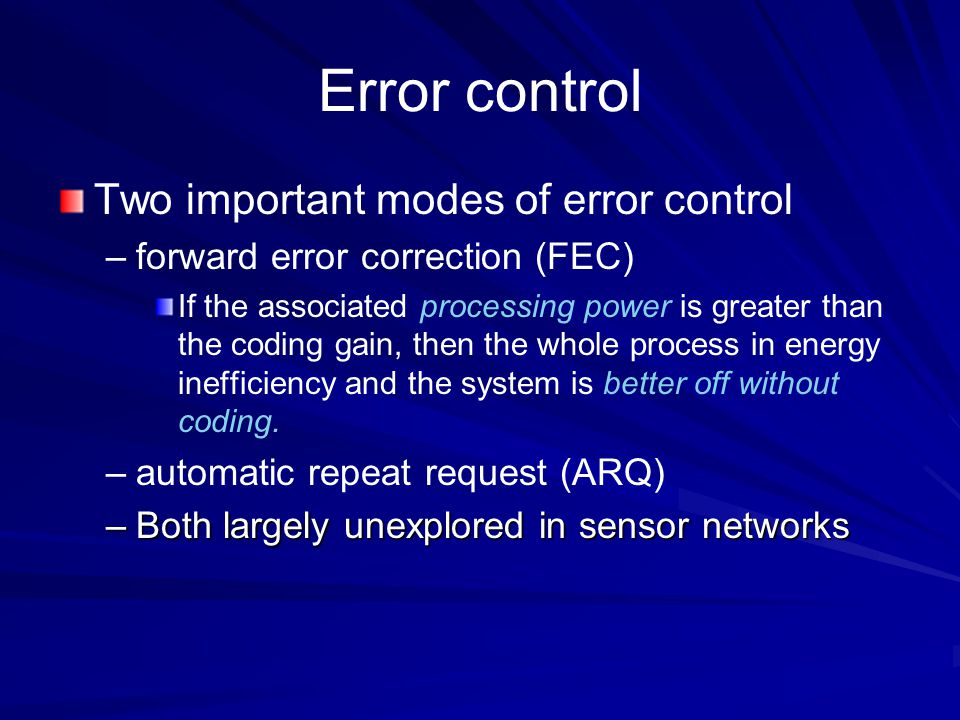 Error control Two important modes of error control