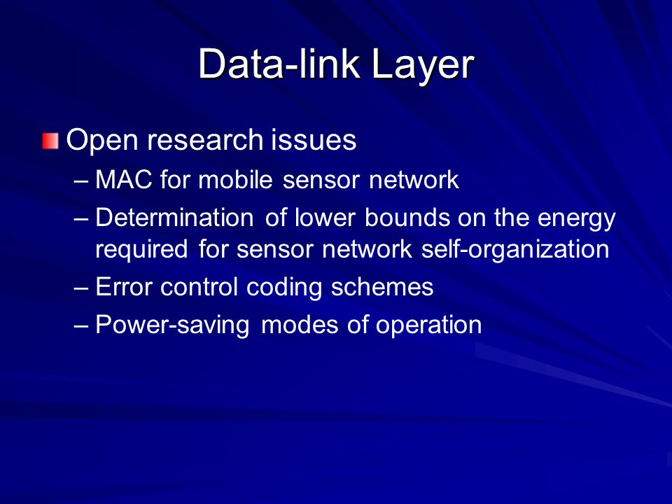 Data-link Layer Open research issues MAC for mobile sensor network