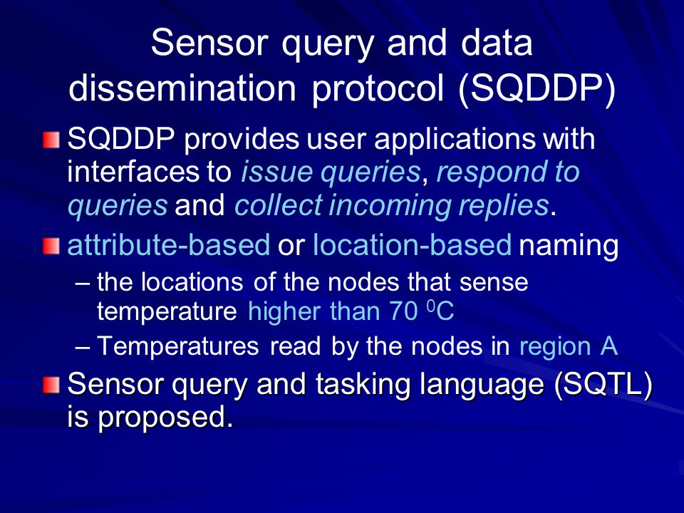 Sensor query and data dissemination protocol (SQDDP)