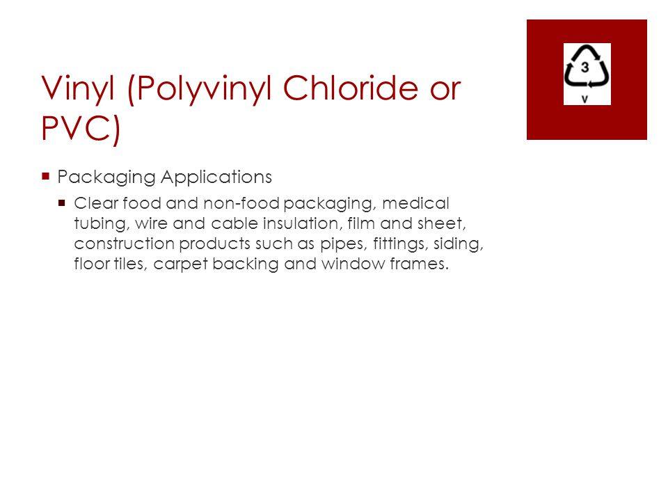 Vinyl (Polyvinyl Chloride or PVC)