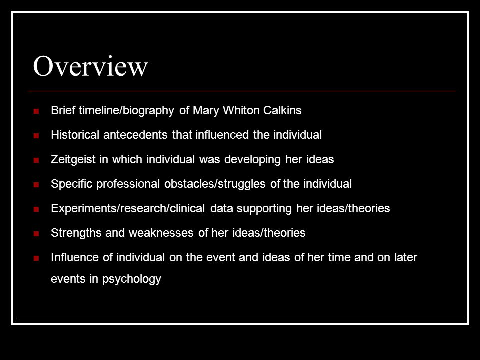 Overview Brief timeline/biography of Mary Whiton Calkins