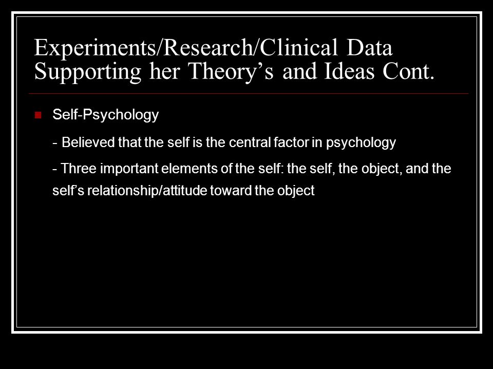 Experiments/Research/Clinical Data Supporting her Theory's and Ideas Cont.
