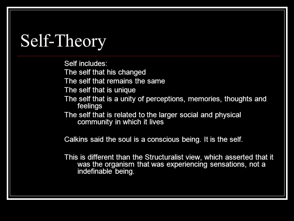 Self-Theory Self includes: The self that his changed