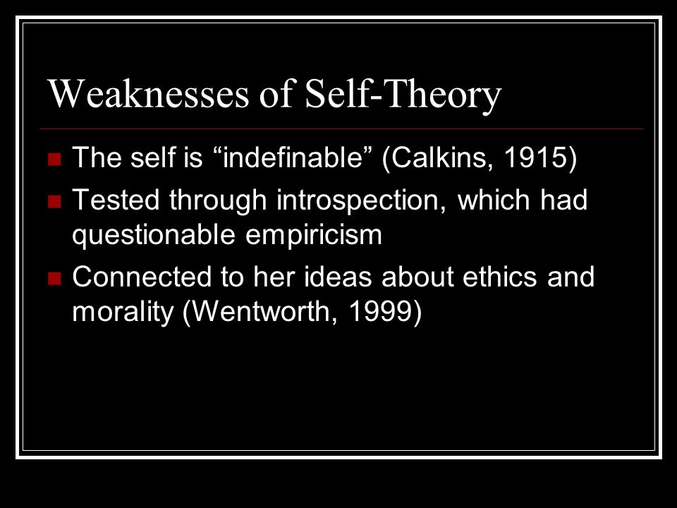 Weaknesses of Self-Theory