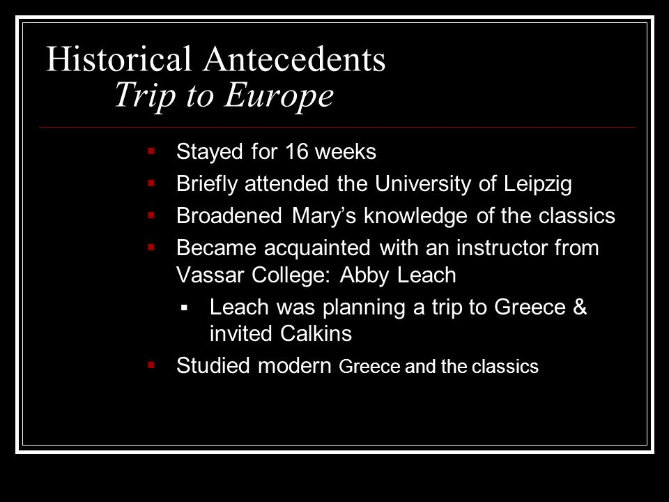 Historical Antecedents Trip to Europe