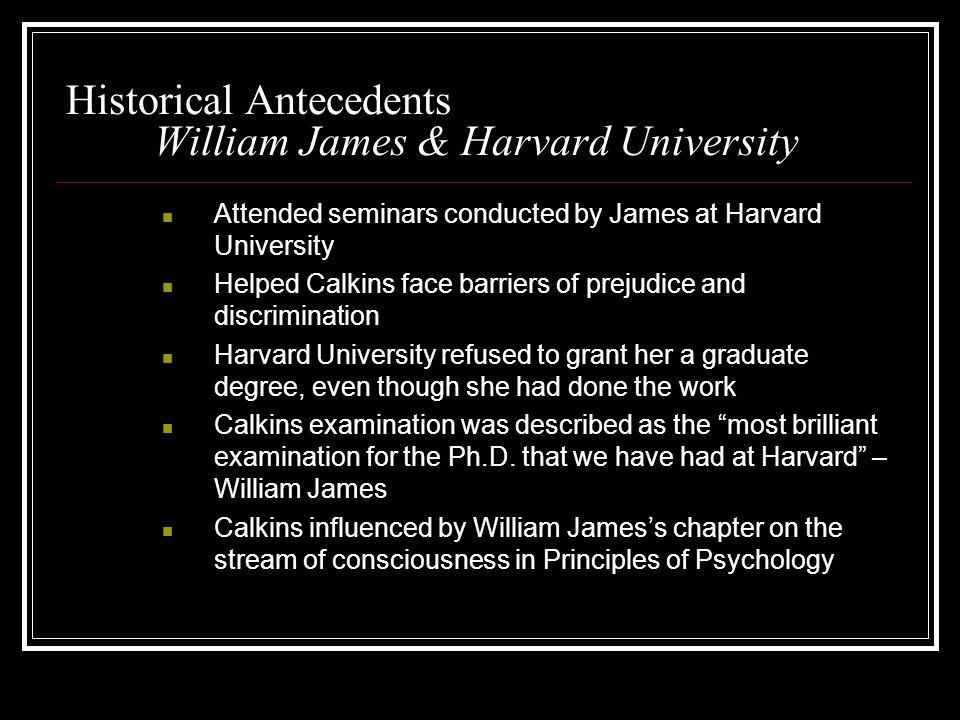 Historical Antecedents William James & Harvard University