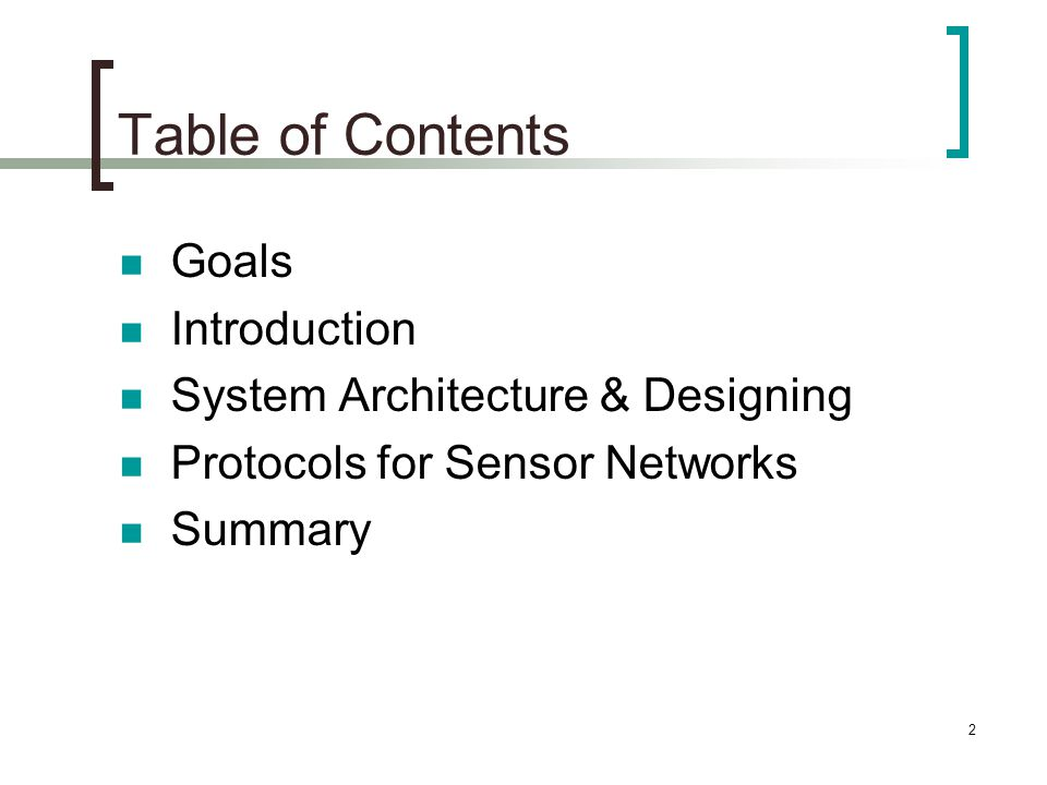 Table of Contents Goals Introduction System Architecture & Designing