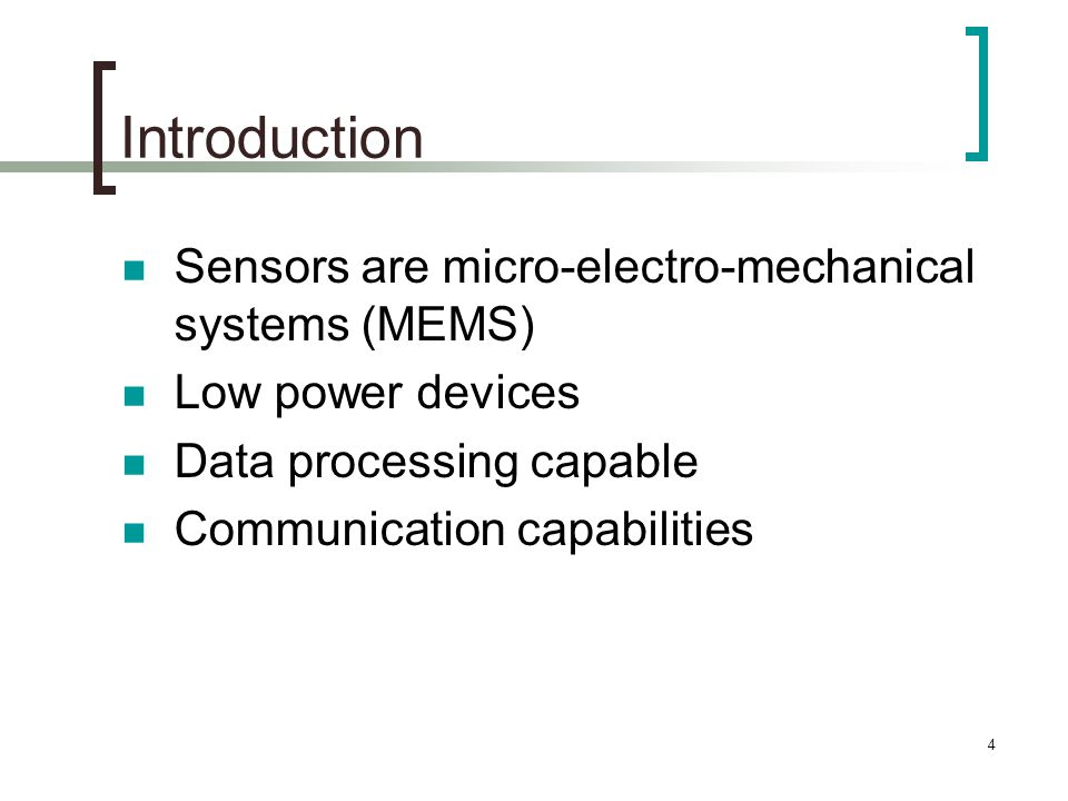 Introduction Sensors are micro-electro-mechanical systems (MEMS)